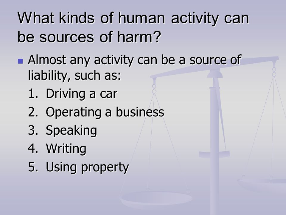 What kinds of human activity can be sources of harm