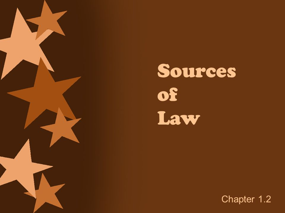 Sources of Law Chapter 1.2