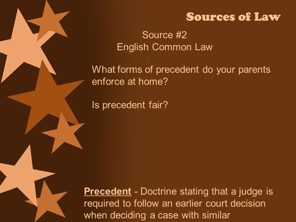 Sources of Law Source #2 English Common Law