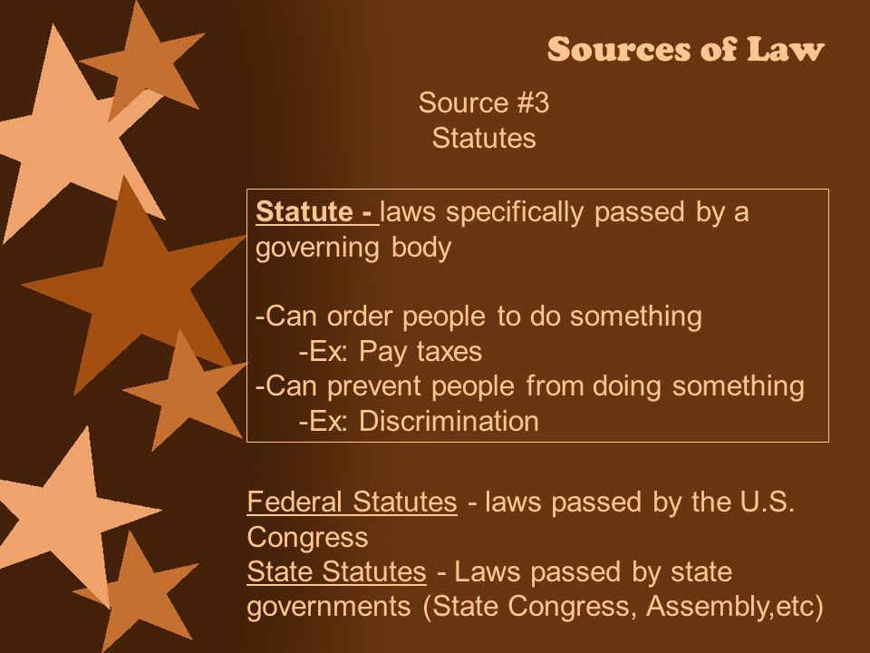 Sources of Law Source #3 Statutes