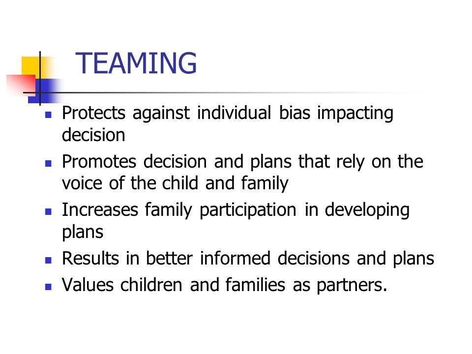 TEAMING Protects against individual bias impacting decision