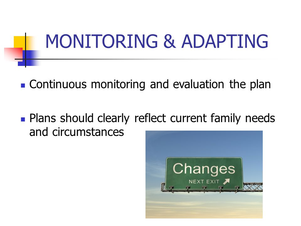 MONITORING & ADAPTING Continuous monitoring and evaluation the plan