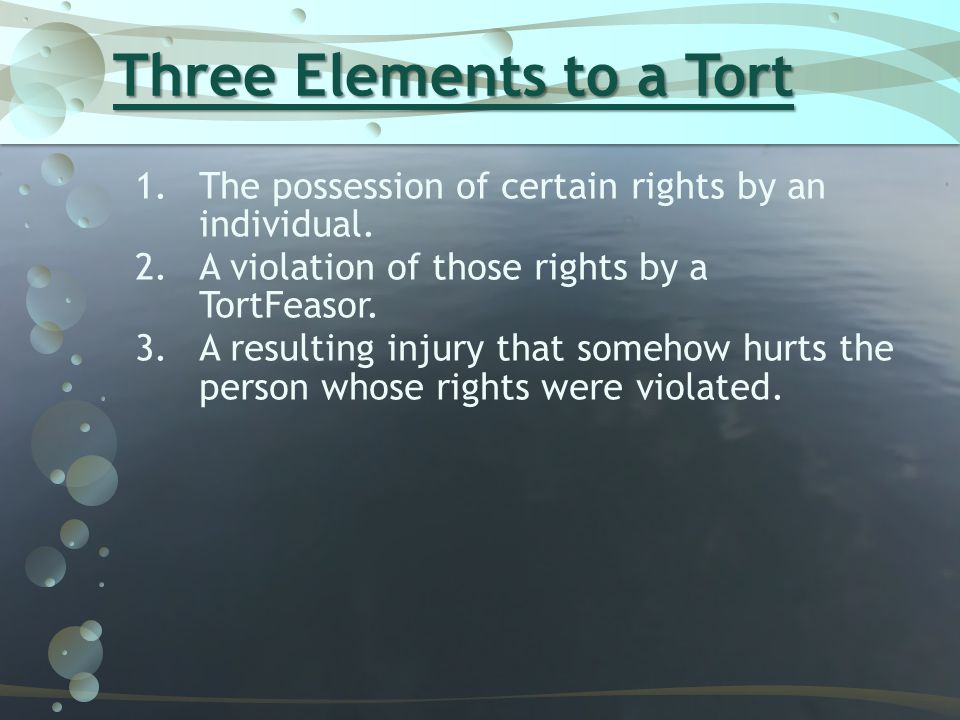 Three Elements to a Tort