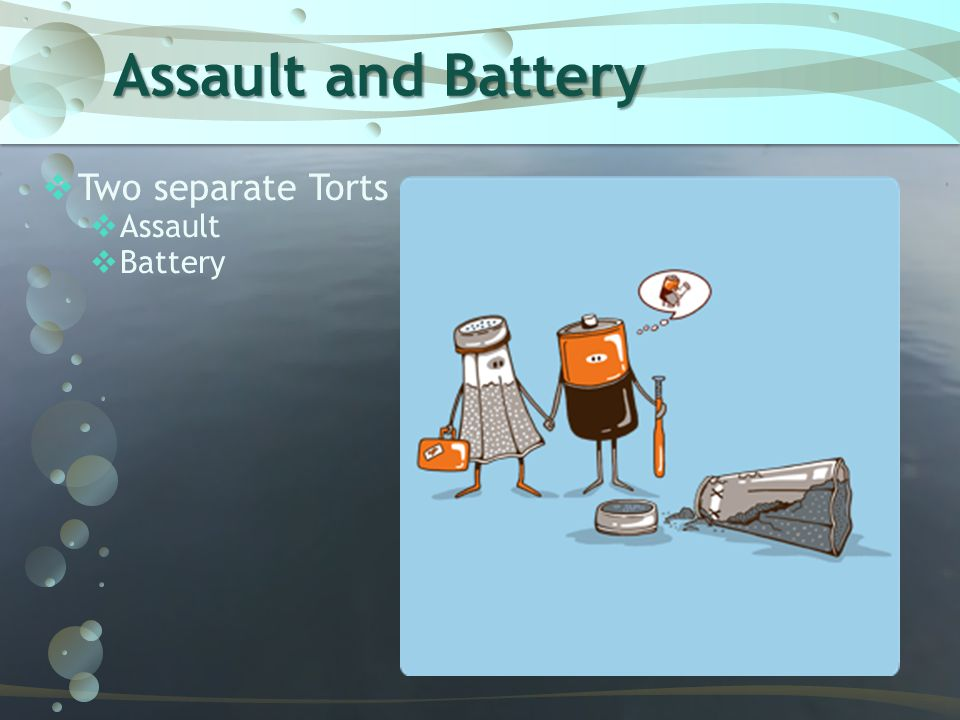 Assault and Battery Two separate Torts