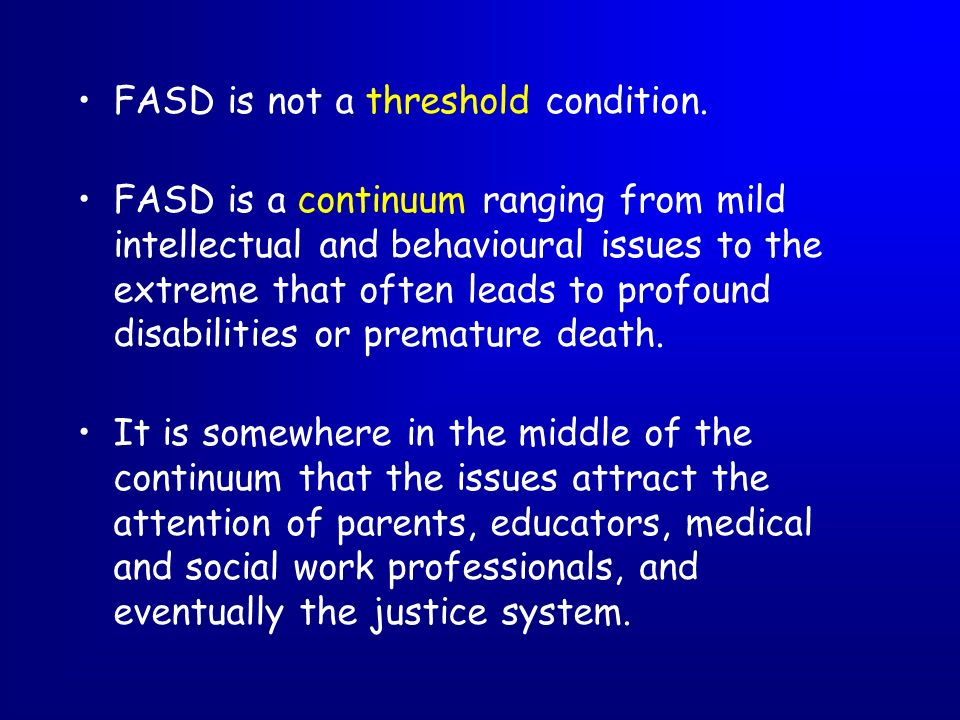 FASD is not a threshold condition.