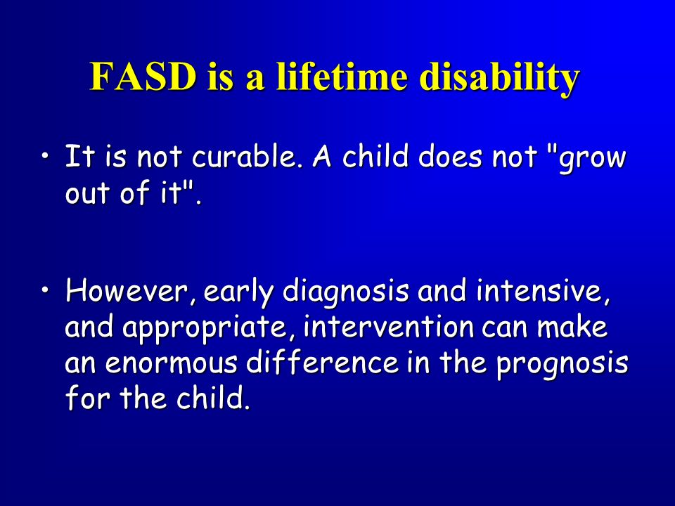 FASD is a lifetime disability