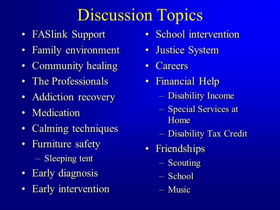 Discussion Topics FASlink Support Family environment Community healing