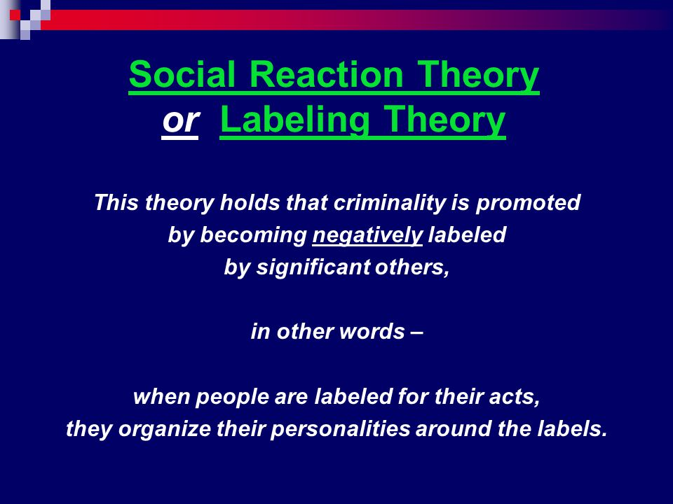 Social Reaction Theory or Labeling Theory