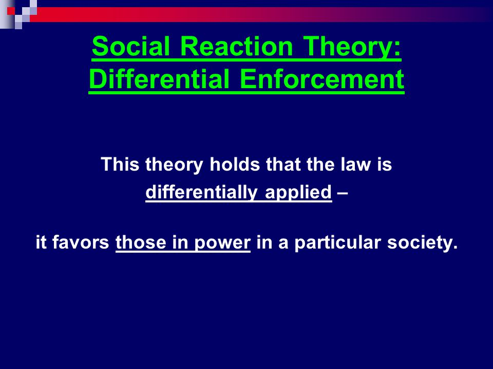 Social Reaction Theory: Differential Enforcement