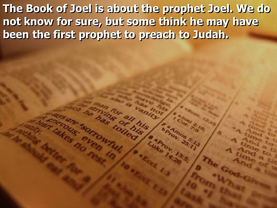 The Book of Joel is about the prophet Joel