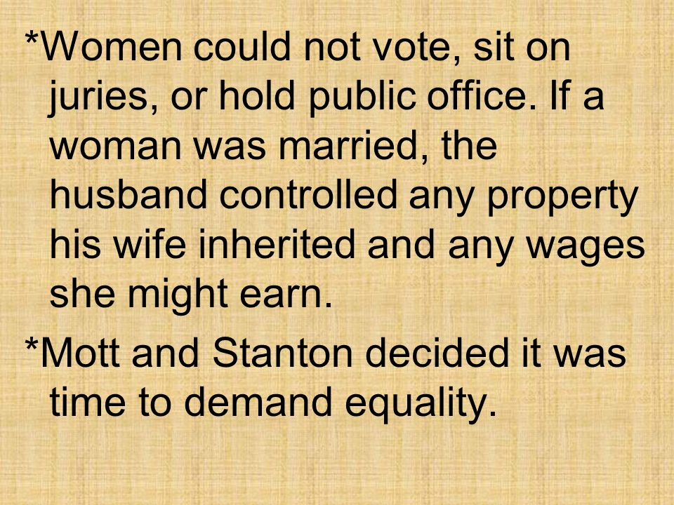 Women could not vote, sit on juries, or hold public office
