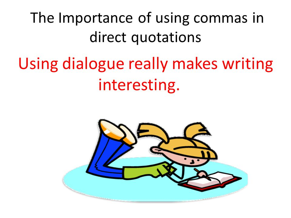 Learning Objective: use commas quotes in writing - ppt download