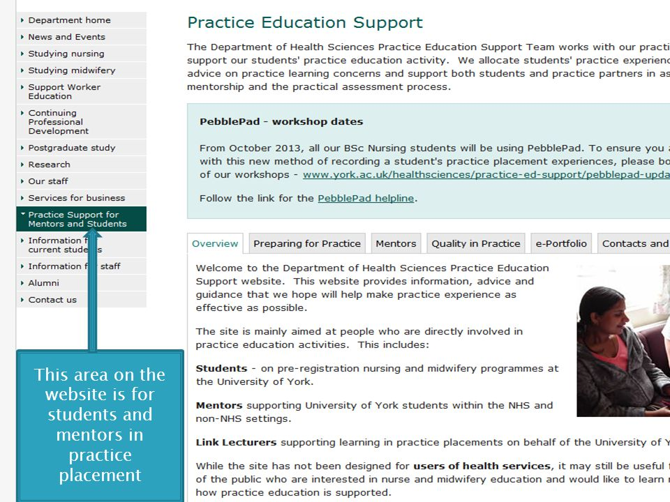Practice Education Support (PES) area of the website – the following slides will give the mentors an overview of what information is available on the website. Screen shots are too small font to be able to read on a PowerPoint or handout but it will give an idea of what the site looks like and how to navigate the site so they can find the information they need.