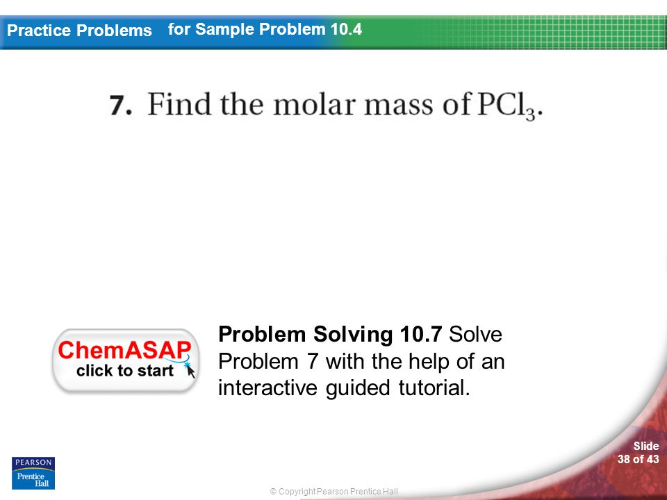 for Sample Problem 10.4 Problem Solving 10.7 Solve Problem 7 with the help of an interactive guided tutorial.