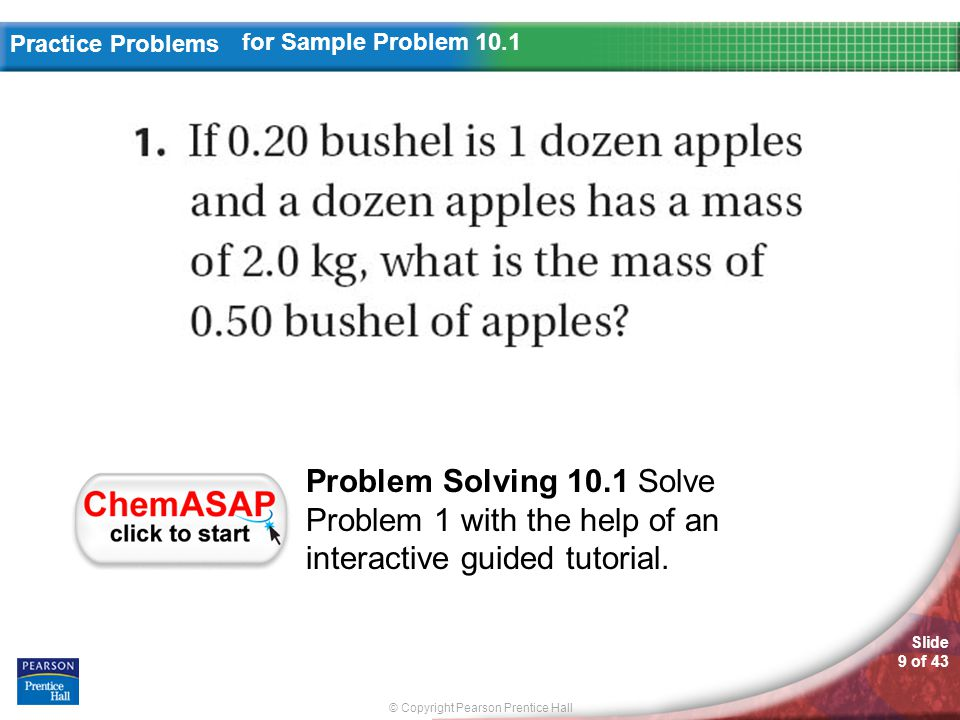 for Sample Problem 10.1 Problem Solving 10.1 Solve Problem 1 with the help of an interactive guided tutorial.