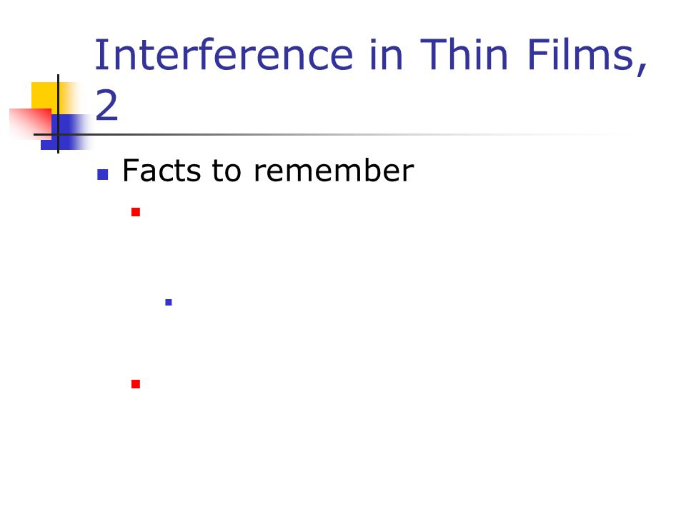 Interference in Thin Films, 2