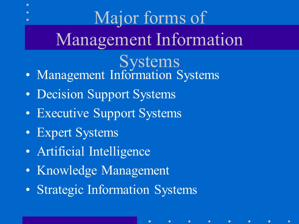 Major forms of Management Information Systems