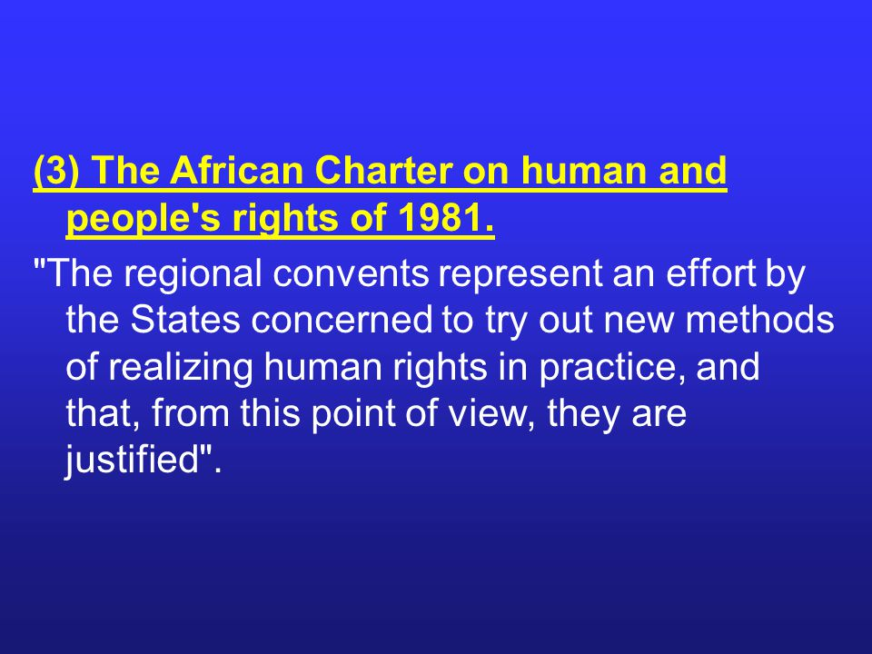(3) The African Charter on human and people s rights of 1981.