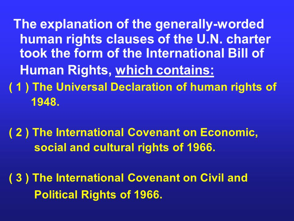 The explanation of the generally-worded human rights clauses of the U