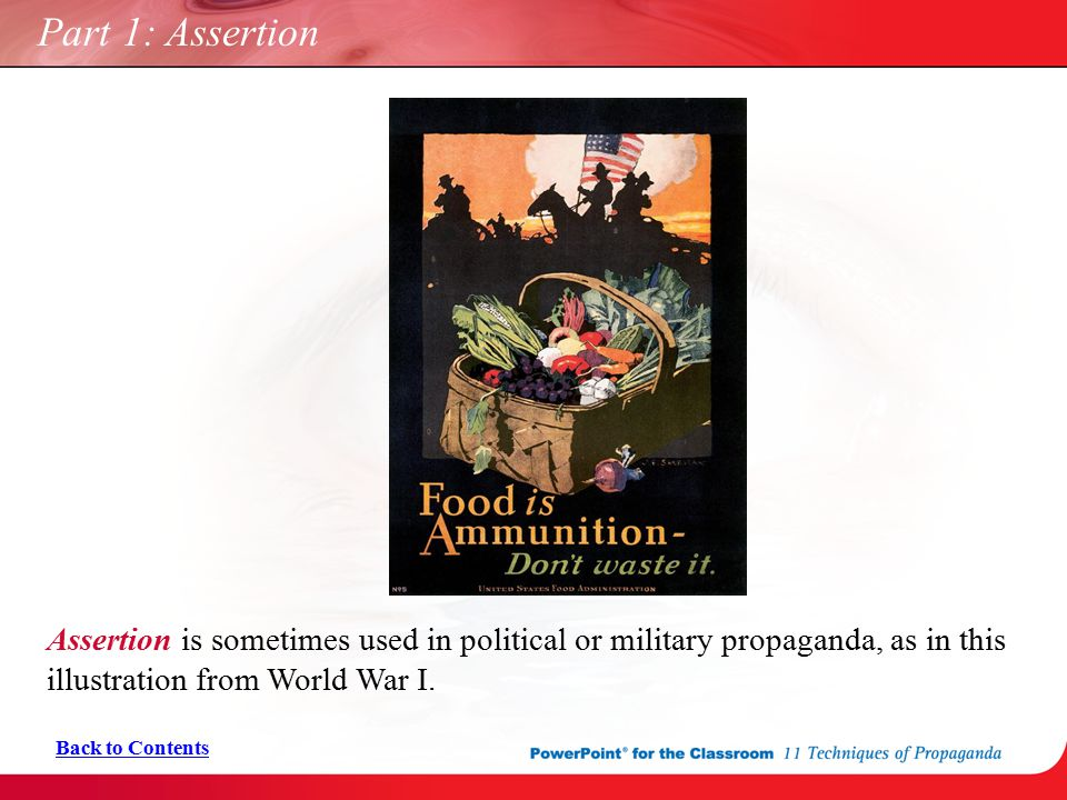 Part 1: Assertion Assertion is sometimes used in political or military propaganda, as in this illustration from World War I.