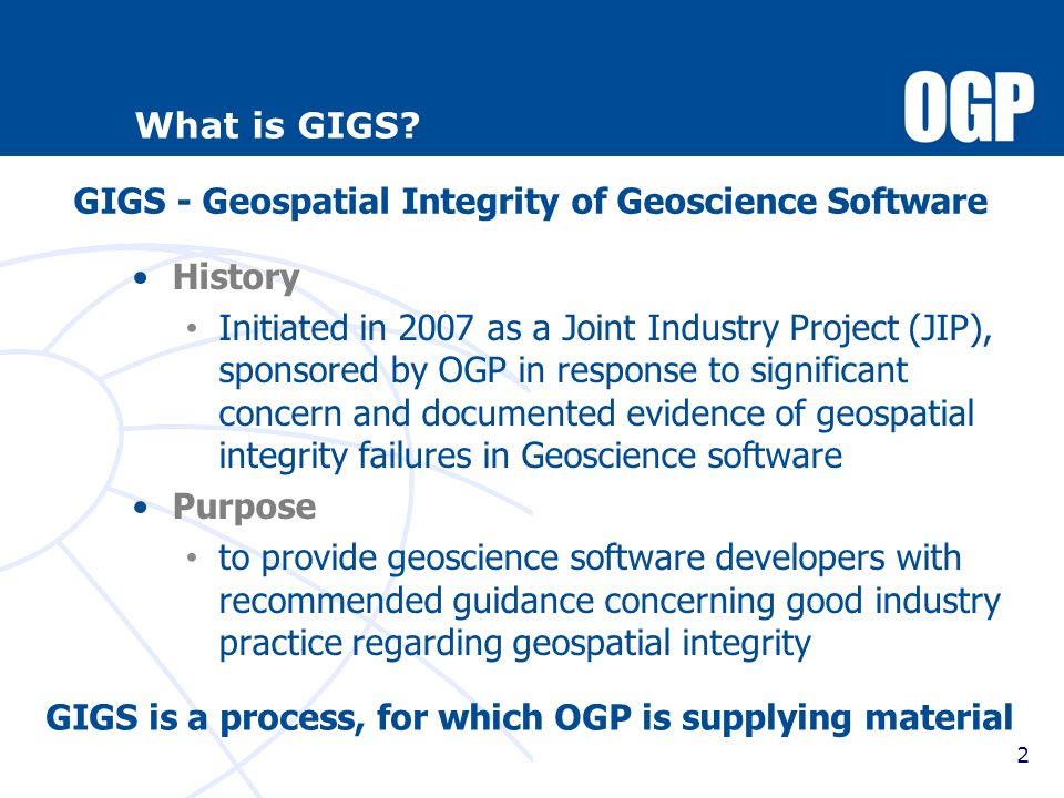 GIGS is a process, for which OGP is supplying material