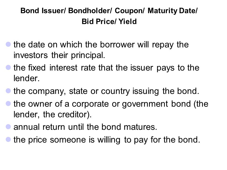 Bond Issuer/ Bondholder/ Coupon/ Maturity Date/
