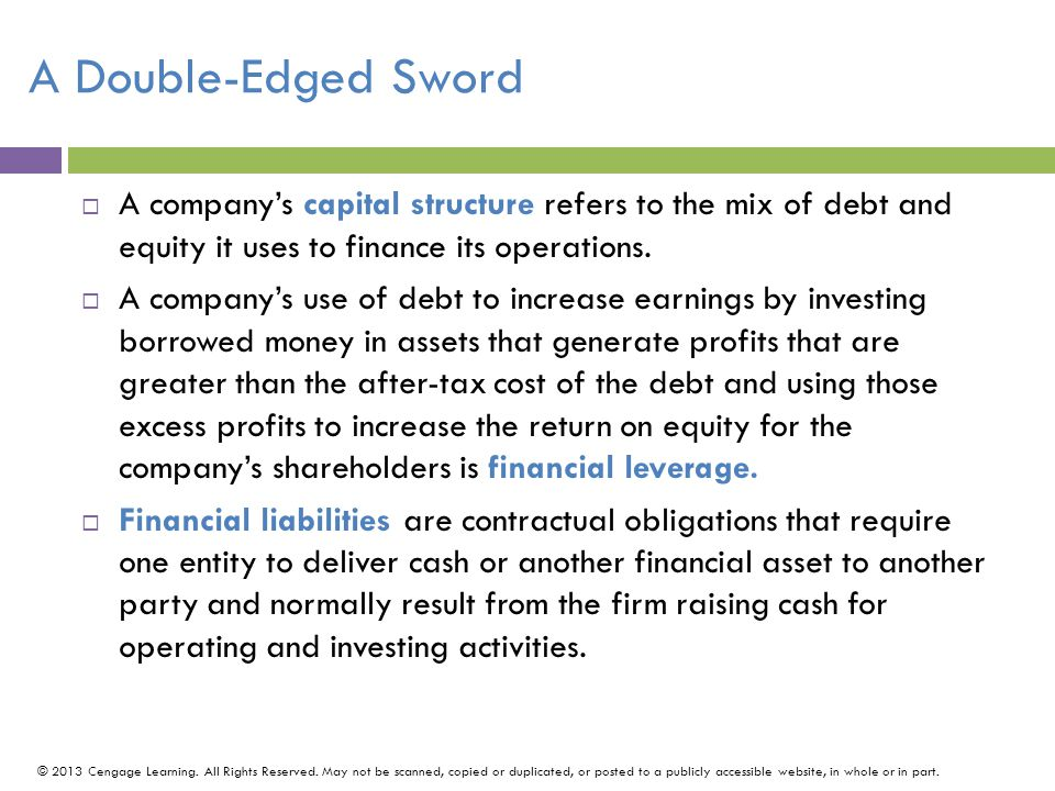 A Double-Edged Sword A company's capital structure refers to the mix of debt and equity it uses to finance its operations.