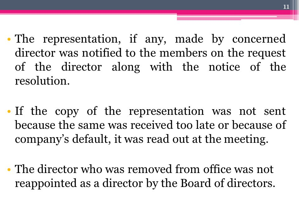 The representation, if any, made by concerned director was notified to the members on the request of the director along with the notice of the resolution.