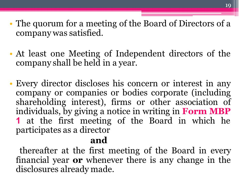 The quorum for a meeting of the Board of Directors of a company was satisfied.