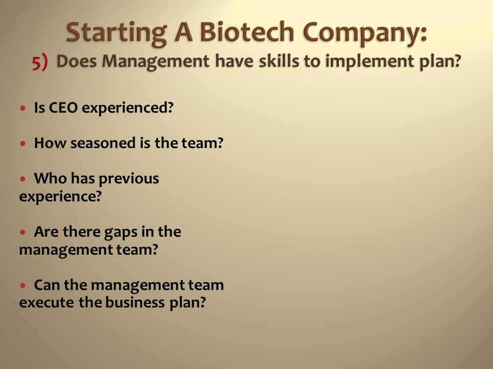 Starting a biotech company ken bost ph d ppt download starting a biotech company 5 does management have skills to implement plan accmission Images