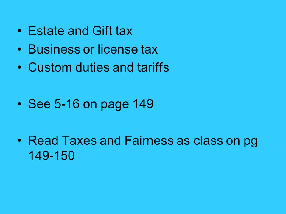 Estate and Gift tax Business or license tax. Custom duties and tariffs.