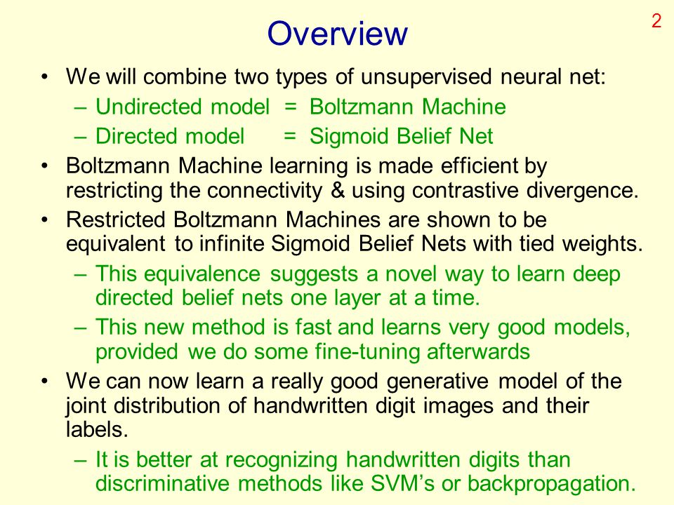 Overview We will combine two types of unsupervised neural net: