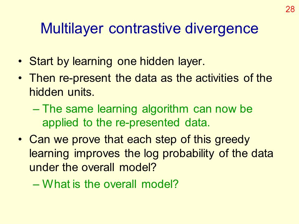 Multilayer contrastive divergence