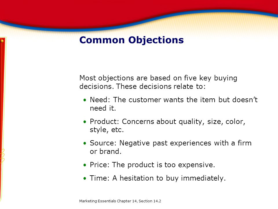 Common Objections Most objections are based on five key buying decisions. These decisions relate to:
