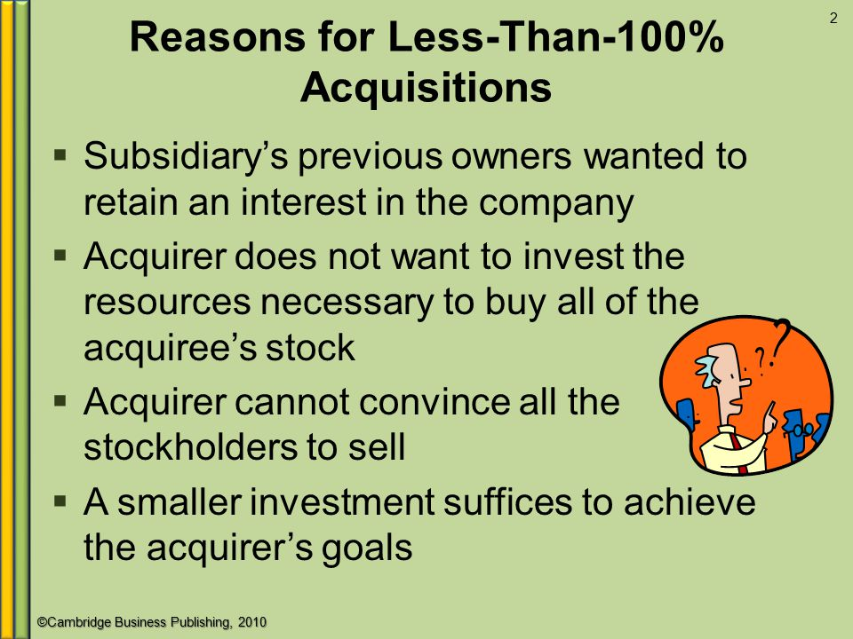 Reasons for Less-Than-100% Acquisitions