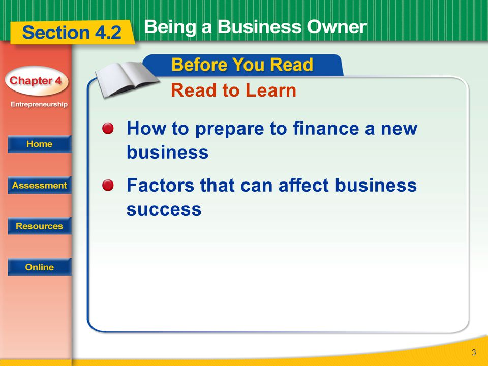 Read to Learn How to prepare to finance a new business Factors that can affect business success
