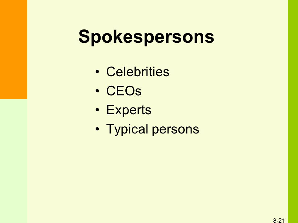 Spokespersons Celebrities CEOs Experts Typical persons