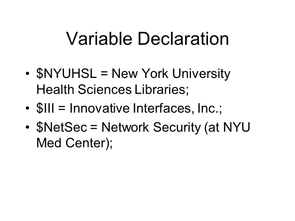 Variable Declaration $NYUHSL = New York University Health Sciences Libraries; $III = Innovative Interfaces, Inc.;