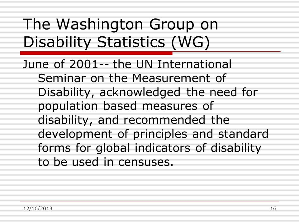 The Washington Group on Disability Statistics (WG)