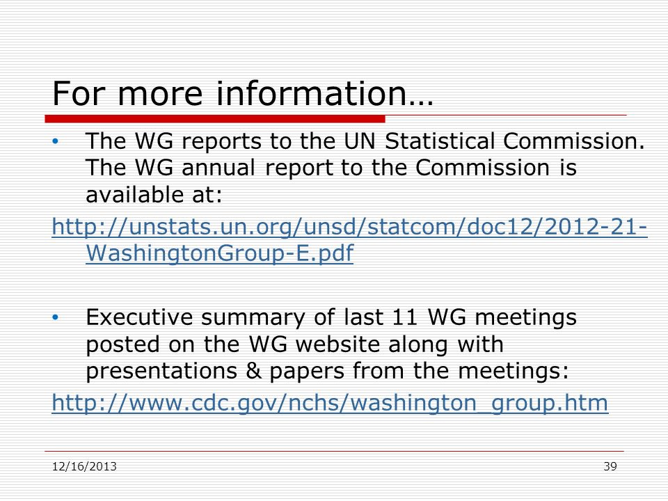 For more information… The WG reports to the UN Statistical Commission. The WG annual report to the Commission is available at: