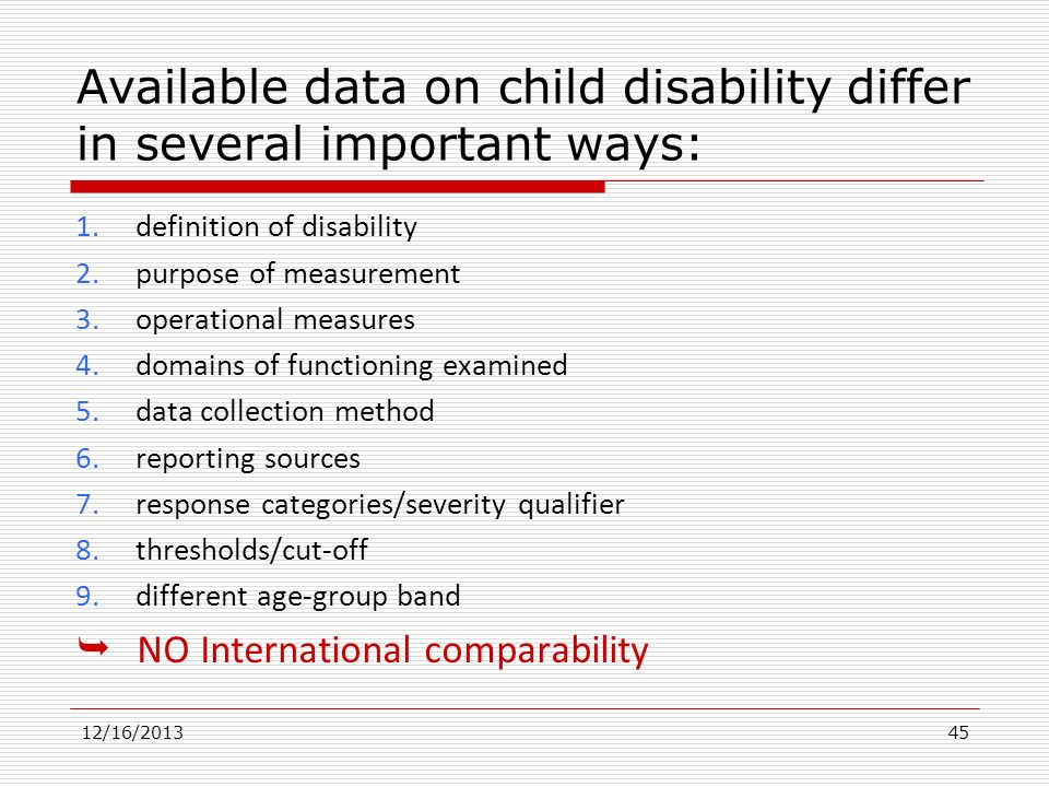 Available data on child disability differ in several important ways: