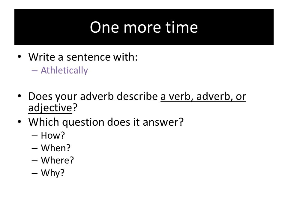 One more time Write a sentence with: