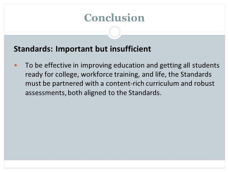 Conclusion Standards: Important but insufficient