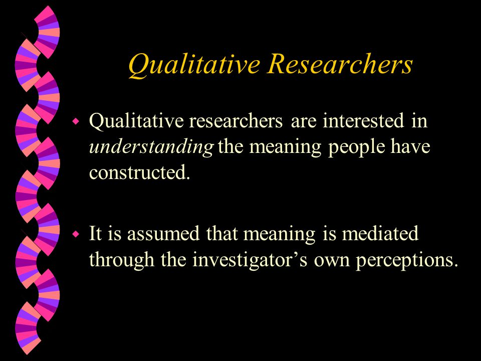Qualitative Researchers