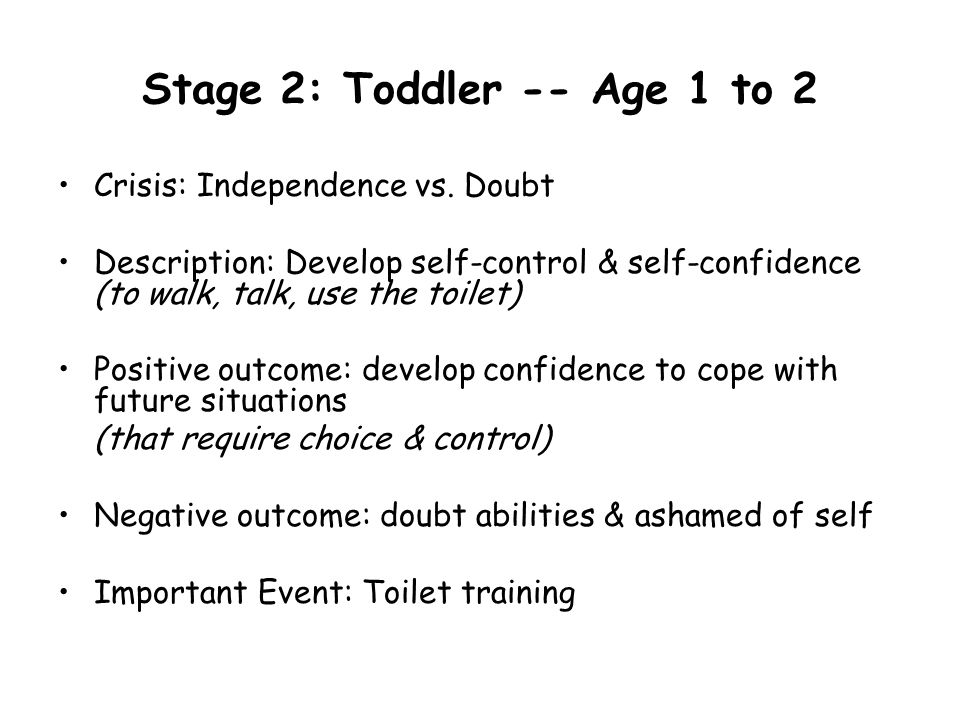 Stage 2: Toddler -- Age 1 to 2