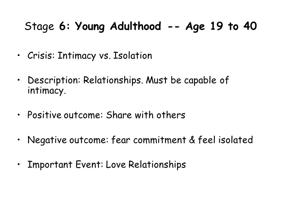 Stage 6: Young Adulthood -- Age 19 to 40