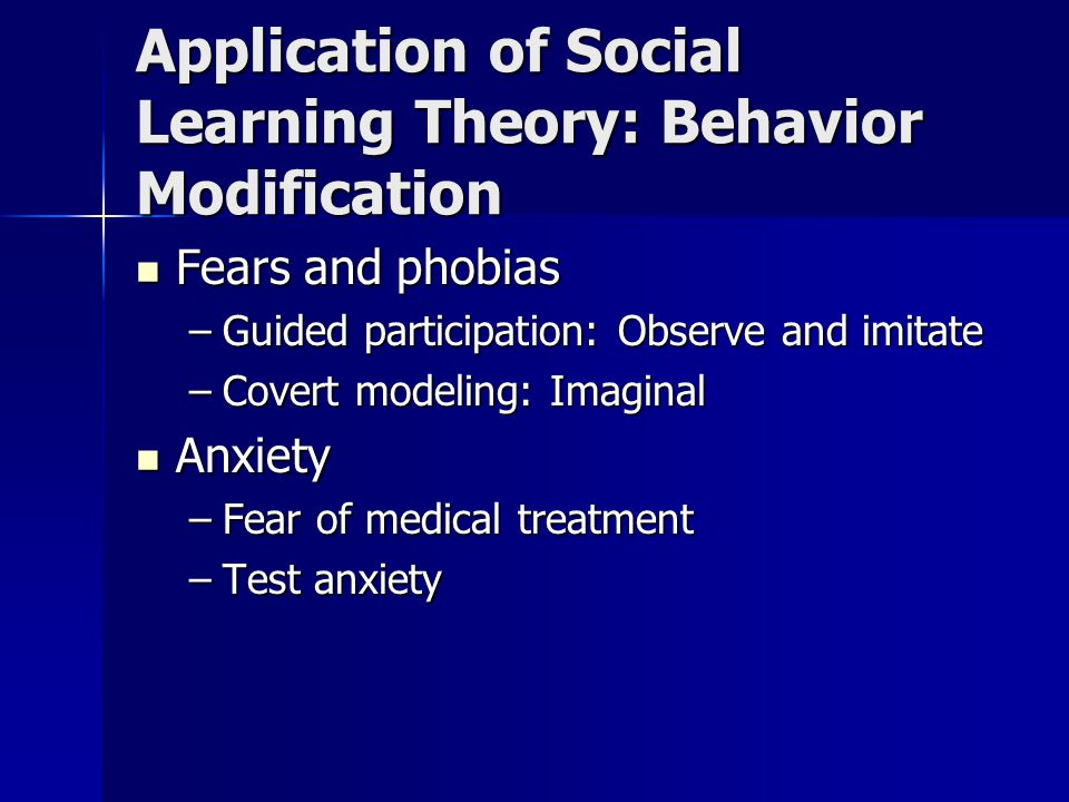 Application of Social Learning Theory: Behavior Modification