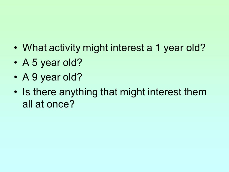 What activity might interest a 1 year old