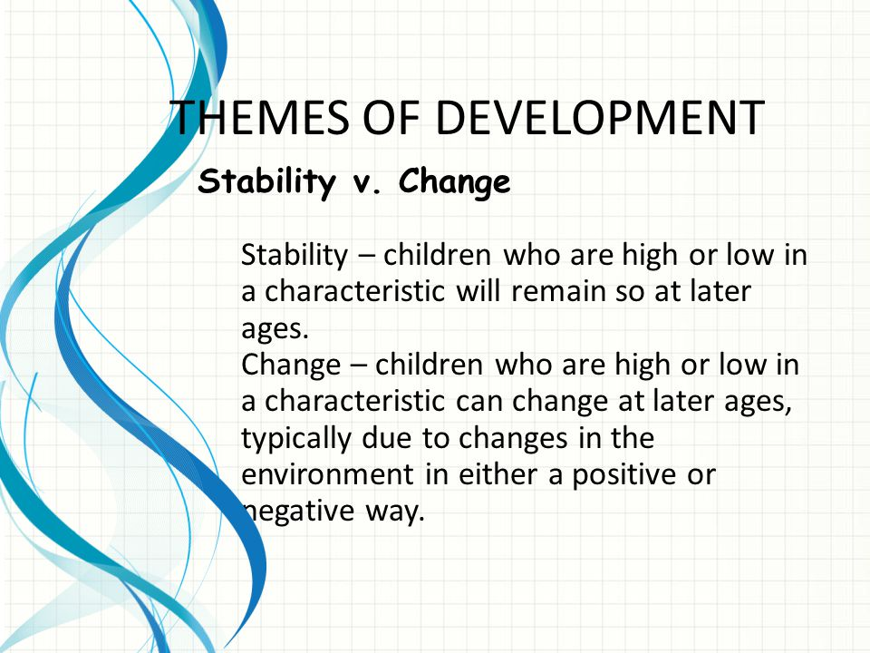 THEMES OF DEVELOPMENT Stability v. Change