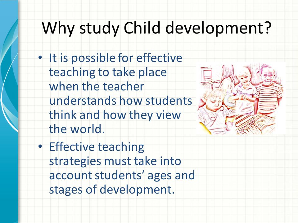 Why study Child development